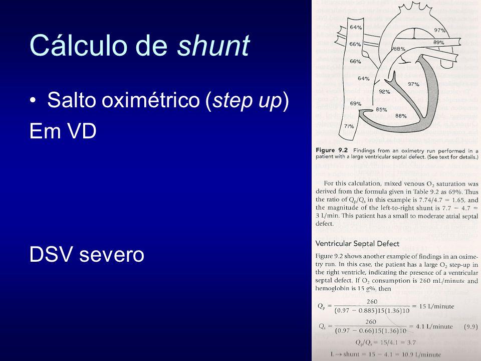 Cálculo de shunt Salto oximétrico (step up) Em VD DSV severo