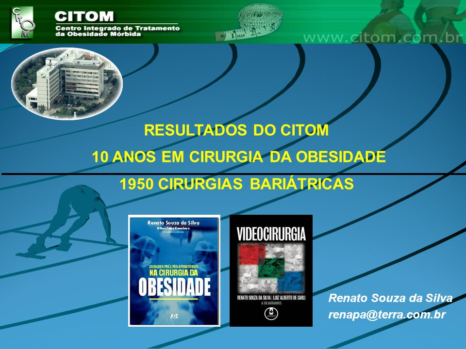 10 ANOS EM CIRURGIA DA OBESIDADE 1950 CIRURGIAS BARIÁTRICAS