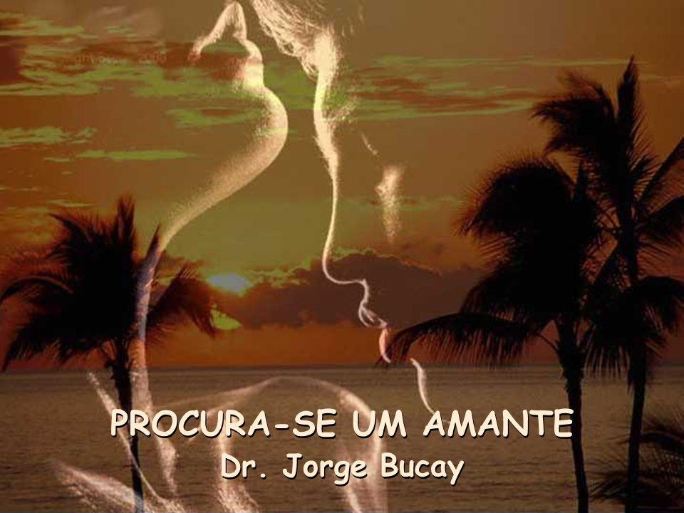 PROCURA-SE UM AMANTE Dr. Jorge Bucay