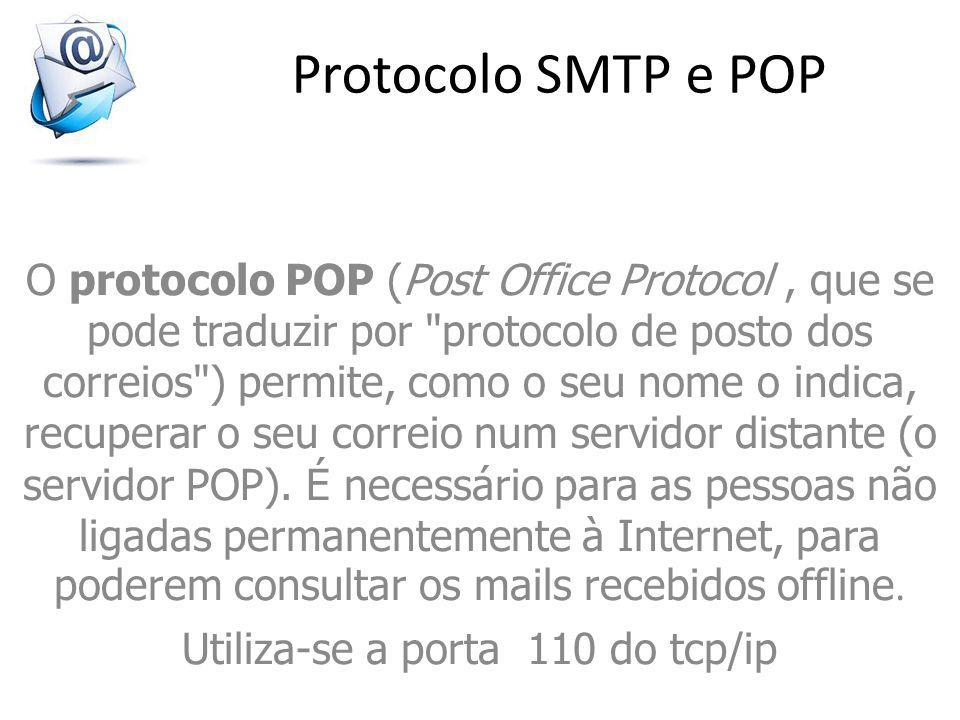 Utiliza-se a porta 110 do tcp/ip