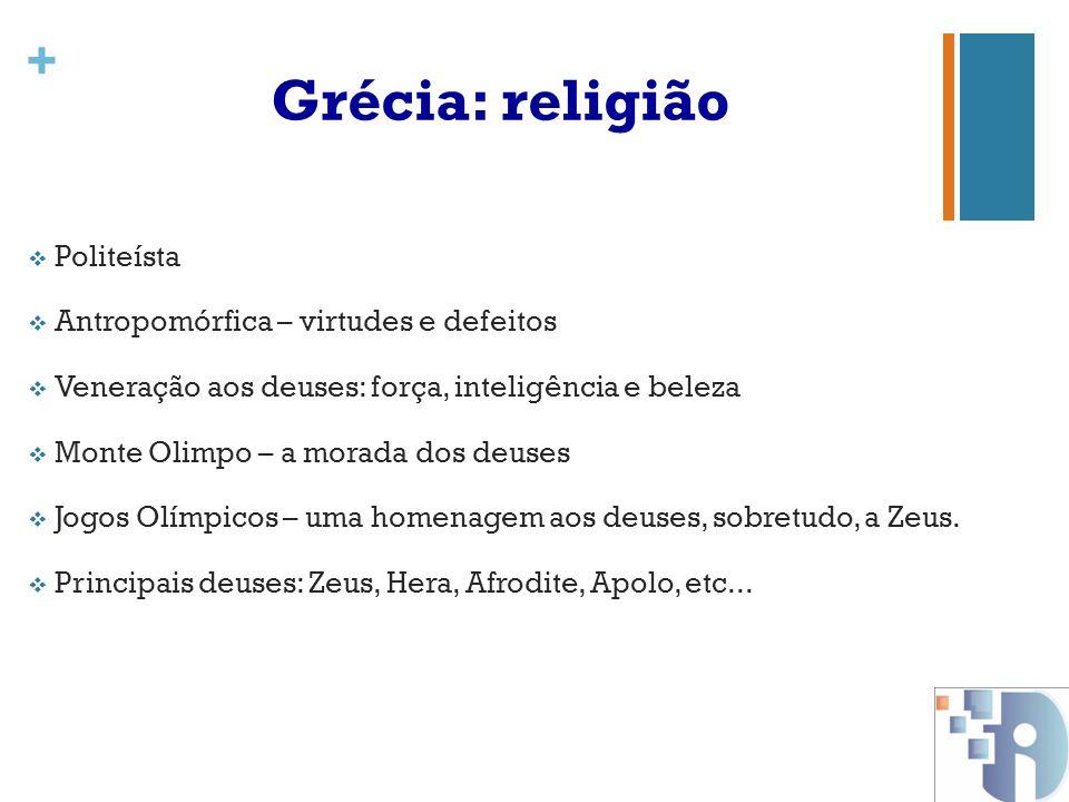 Grécia: religião Politeísta Antropomórfica – virtudes e defeitos