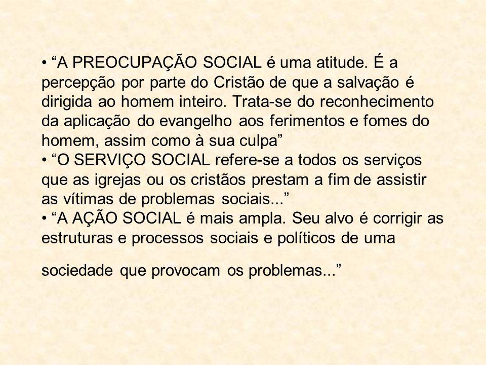 • A PREOCUPAÇÃO SOCIAL é uma atitude