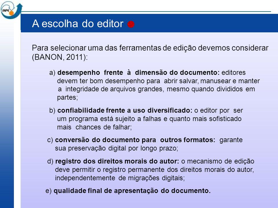 A escolha do editor Para selecionar uma das ferramentas de edição devemos considerar. (BANON, 2011):
