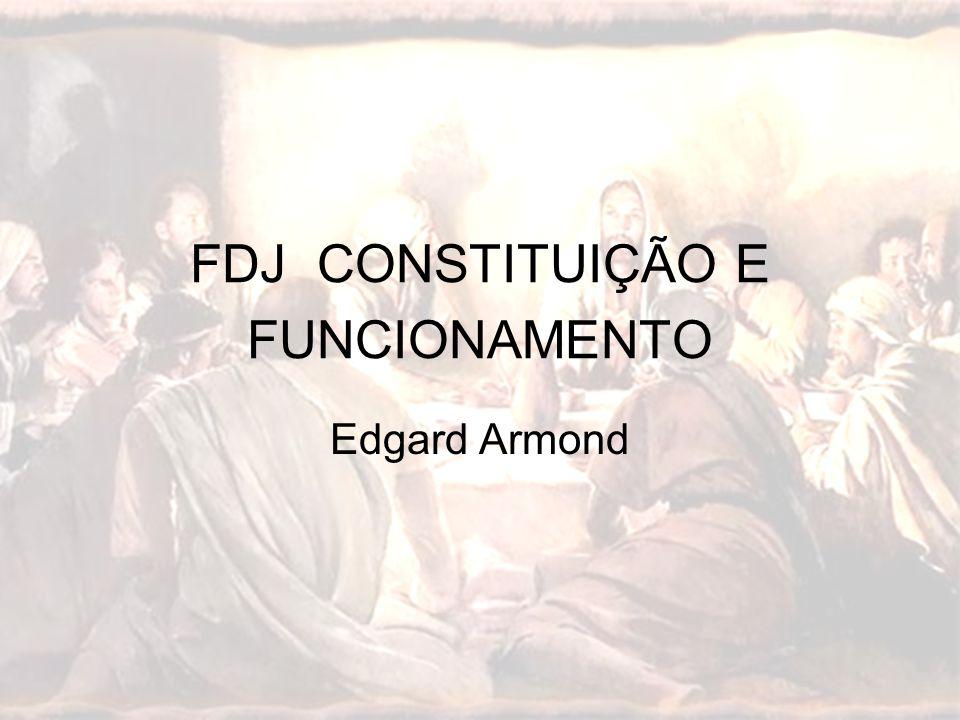 FDJ CONSTITUIÇÃO E FUNCIONAMENTO