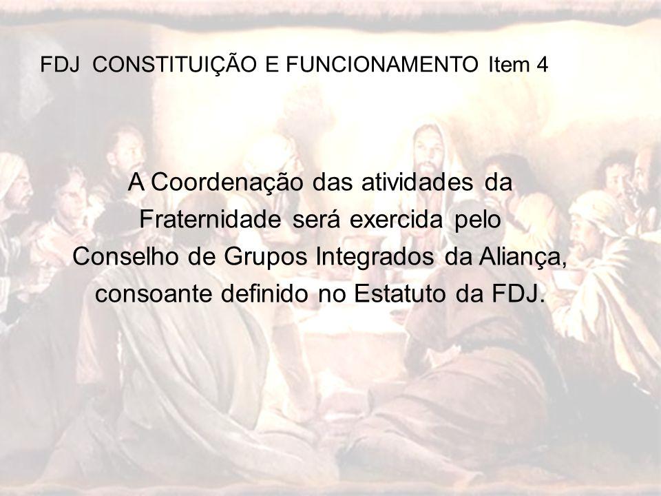 A Coordenação das atividades da Fraternidade será exercida pelo