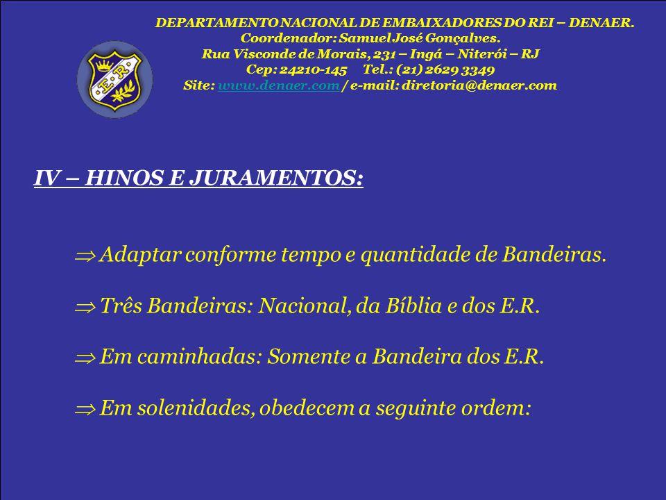 IV – HINOS E JURAMENTOS: