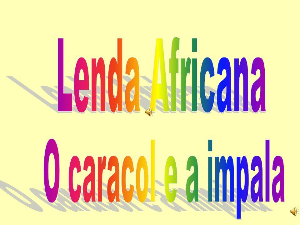 Lenda Africana O caracol e a impala