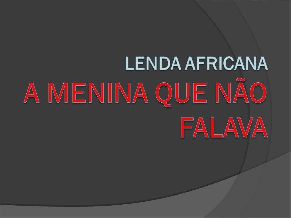 Lenda africana A menina que não falava