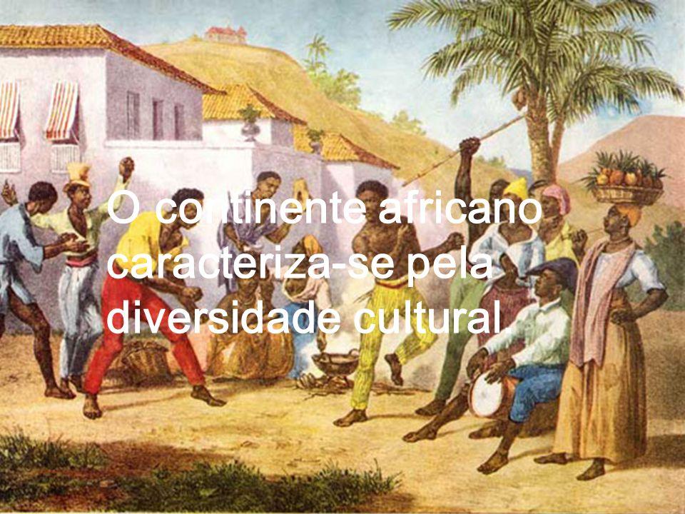 O continente africano caracteriza-se pela diversidade cultural.
