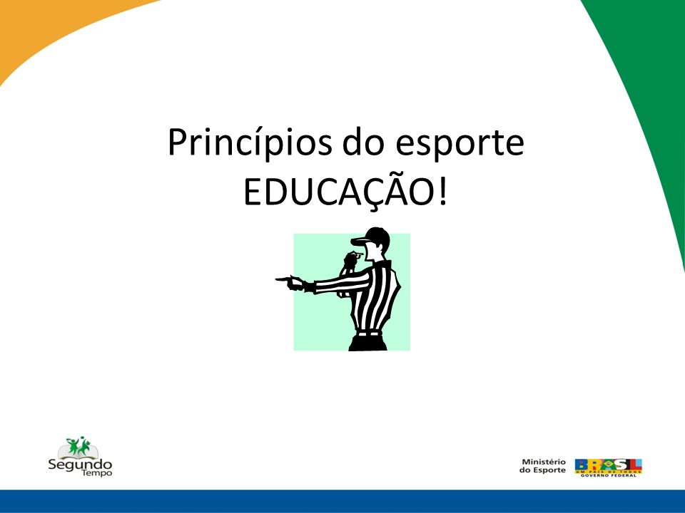 Princípios do esporte EDUCAÇÃO!