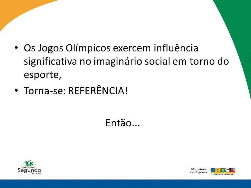 Os Jogos Olímpicos exercem influência significativa no imaginário social em torno do esporte,