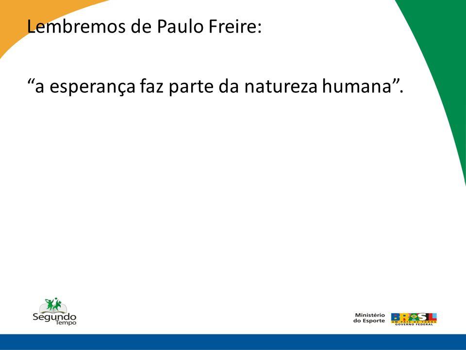 Lembremos de Paulo Freire: