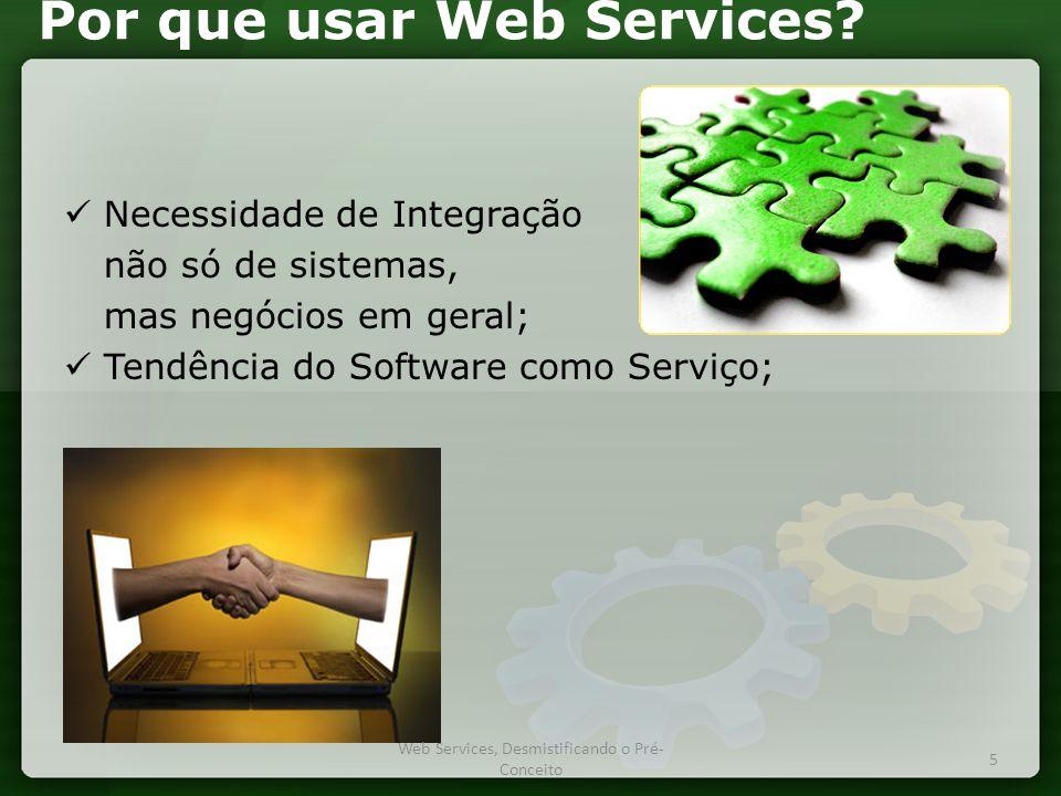 Por que usar Web Services