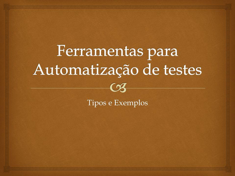 Ferramentas para Automatização de testes