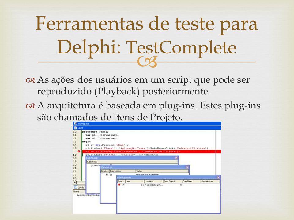Ferramentas de teste para Delphi: TestComplete