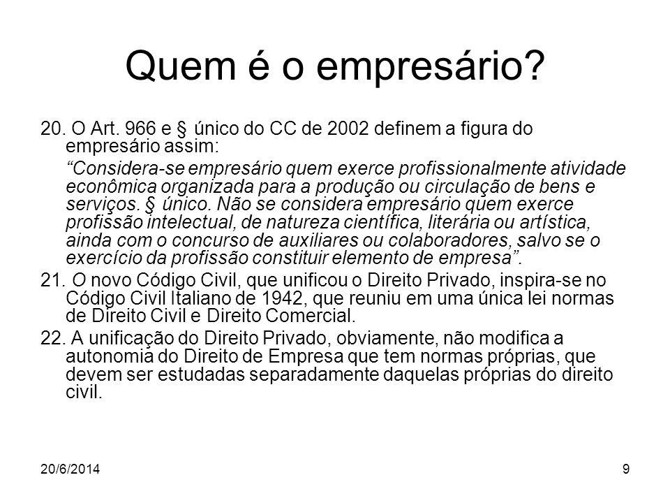 Quem é o empresário 20. O Art. 966 e § único do CC de 2002 definem a figura do empresário assim: