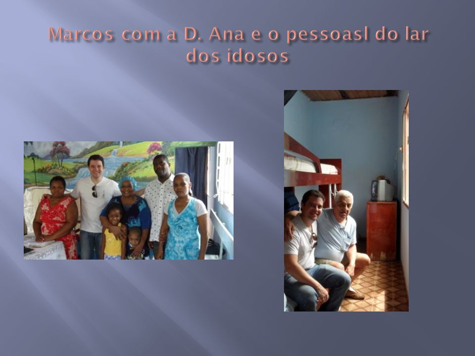 Marcos com a D. Ana e o pessoasl do lar dos idosos