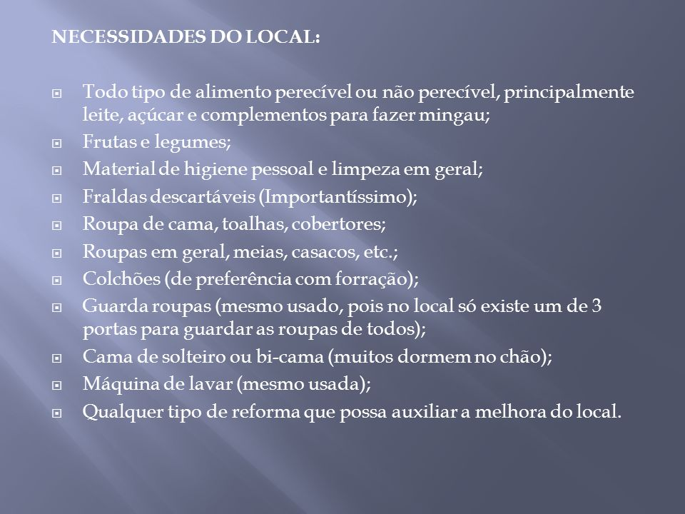 NECESSIDADES DO LOCAL: