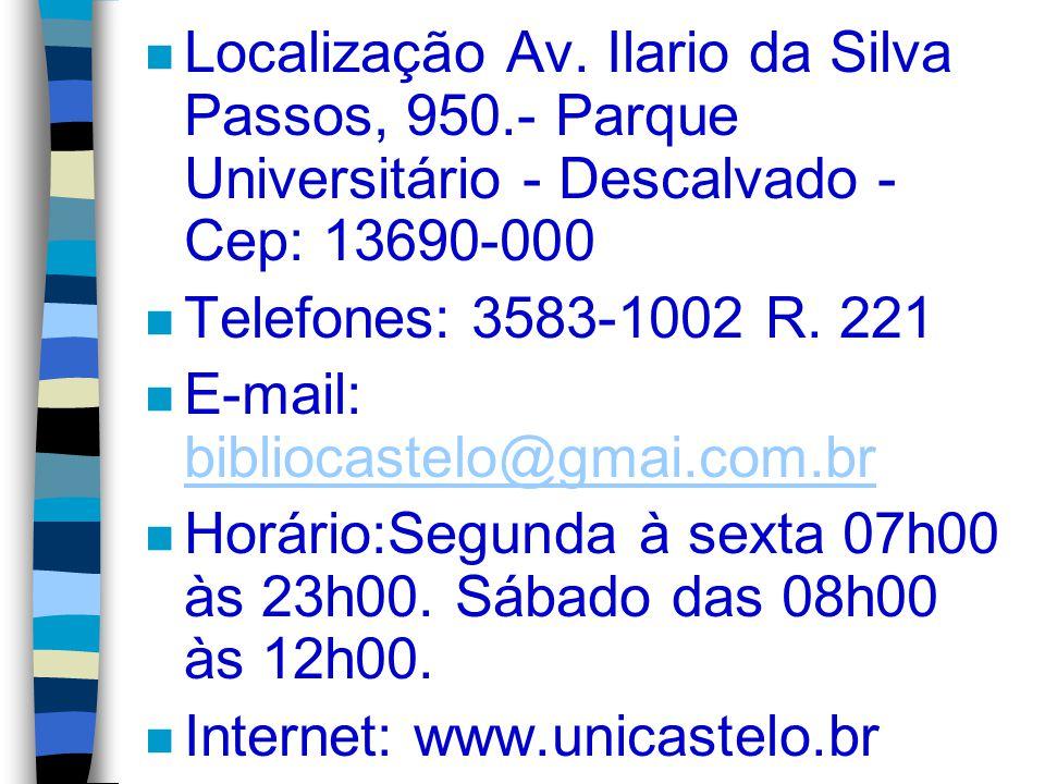 Localização Av. Ilario da Silva Passos, 950