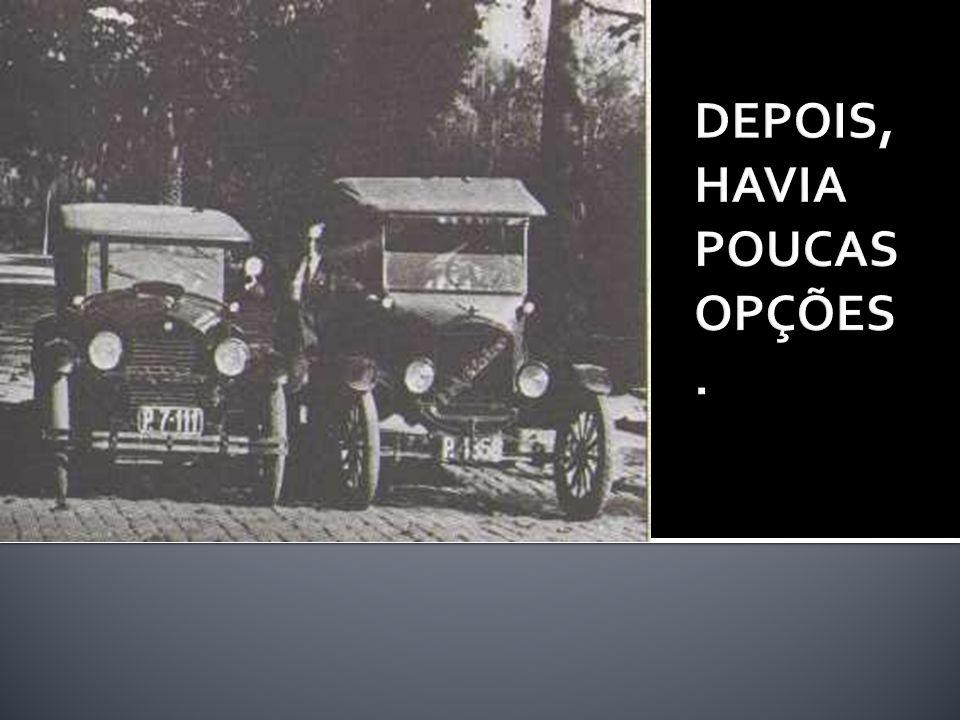 DEPOIS, HAVIA POUCAS OPÇÕES.
