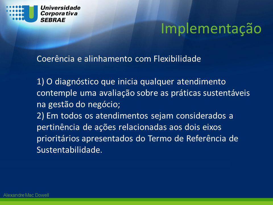 Implementação Coerência e alinhamento com Flexibilidade