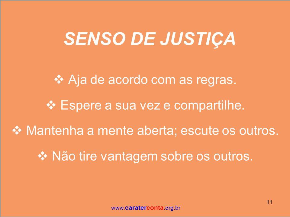 SENSO DE JUSTIÇA Aja de acordo com as regras.