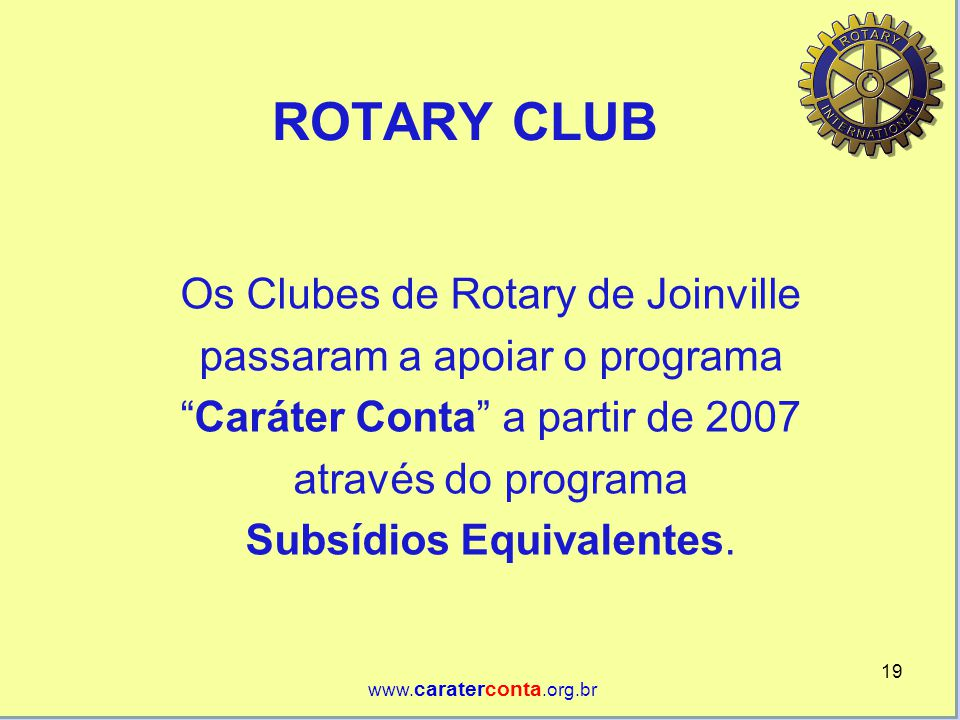 ROTARY CLUB Os Clubes de Rotary de Joinville