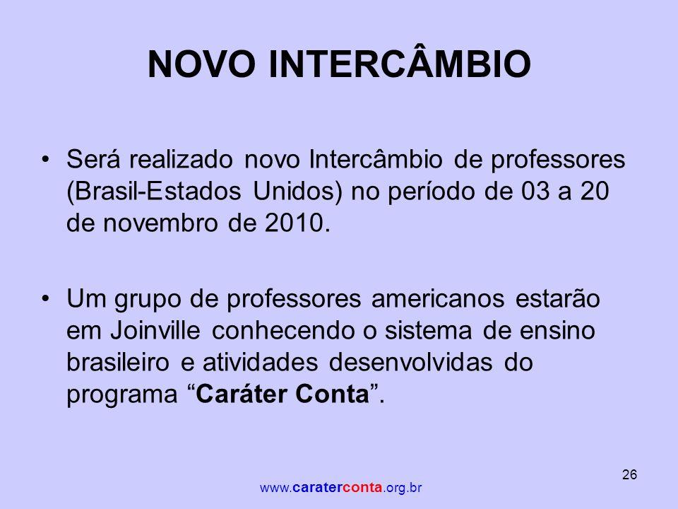 NOVO INTERCÂMBIO Será realizado novo Intercâmbio de professores (Brasil-Estados Unidos) no período de 03 a 20 de novembro de 2010.