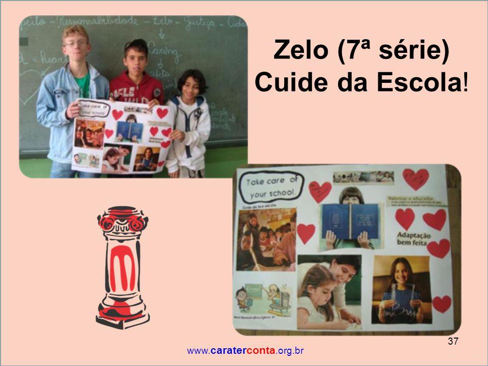 Zelo (7ª série) Cuide da Escola!