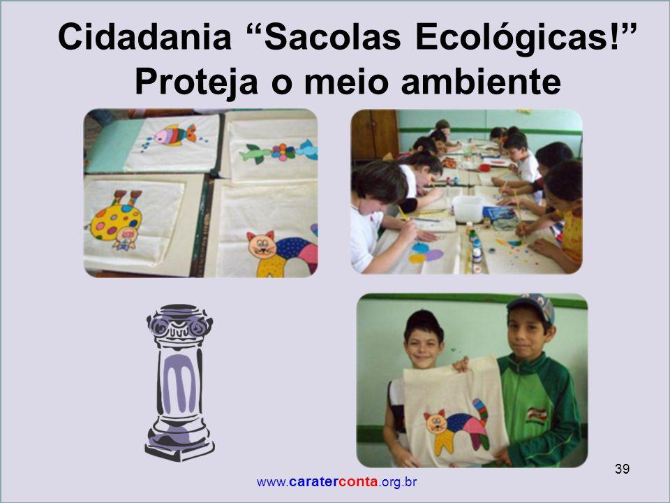 Cidadania Sacolas Ecológicas! Proteja o meio ambiente