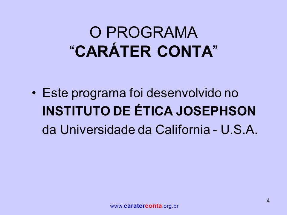 O PROGRAMA CARÁTER CONTA