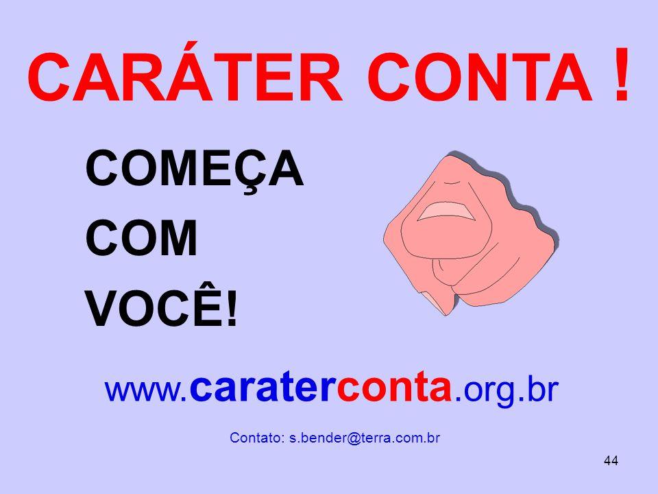 CARÁTER CONTA ! COMEÇA COM VOCÊ! www.caraterconta.org.br