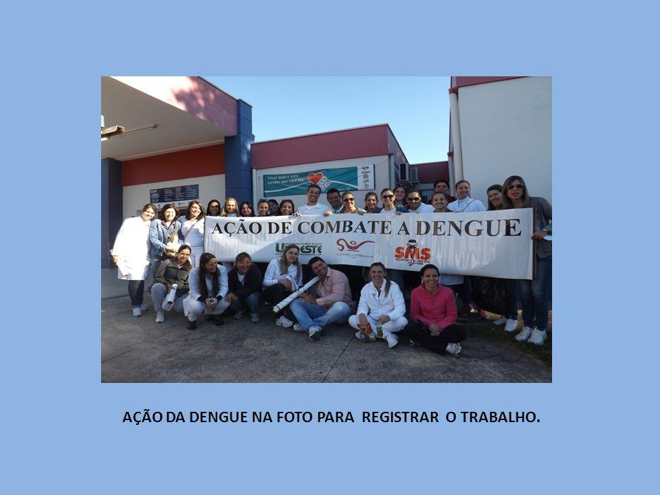 AÇÃO DA DENGUE NA FOTO PARA REGISTRAR O TRABALHO.