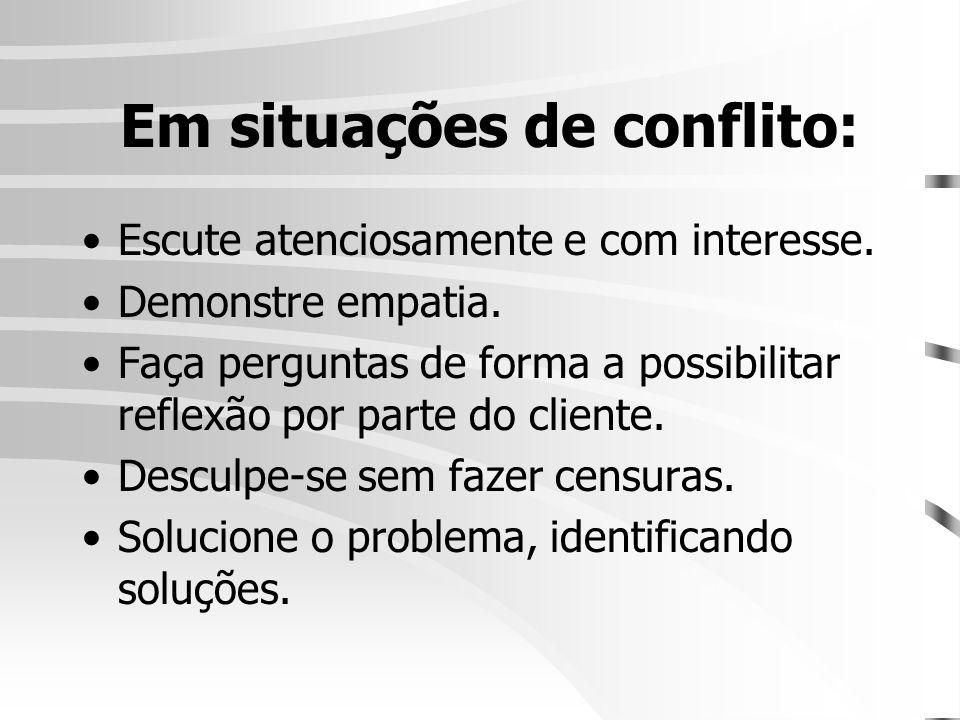 Em situações de conflito:
