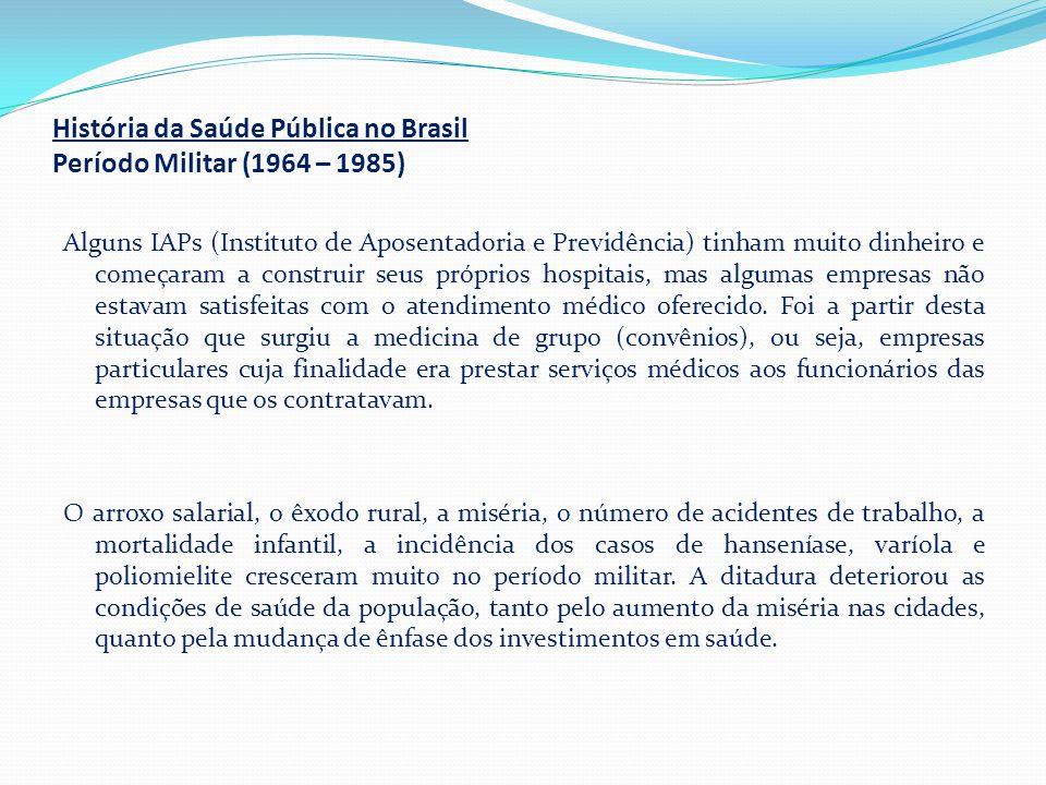 História da Saúde Pública no Brasil Período Militar (1964 – 1985)