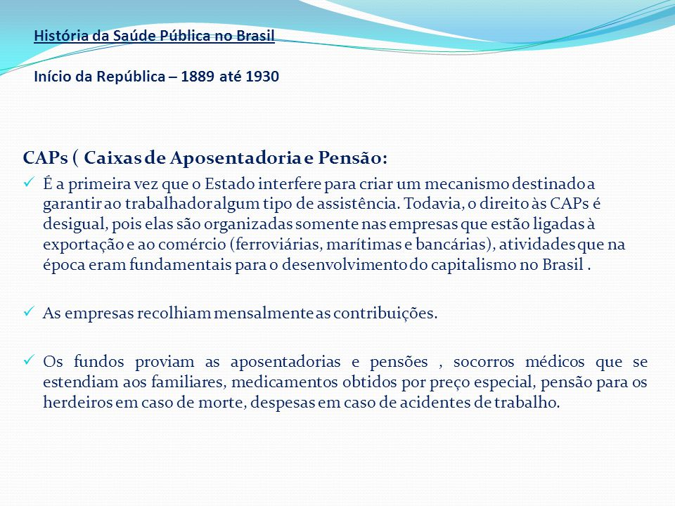 CAPs ( Caixas de Aposentadoria e Pensão: