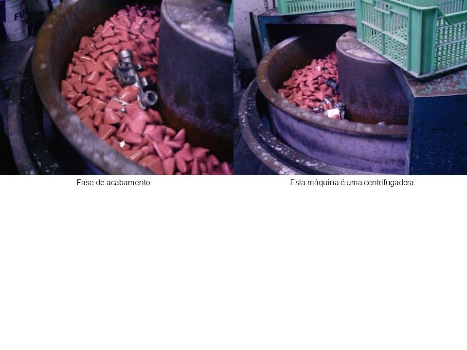 Fase de acabamento Esta máquina é uma centrifugadora