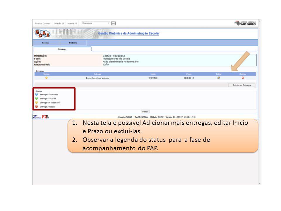 Nesta tela é possível Adicionar mais entregas, editar Início e Prazo ou excluí-las.