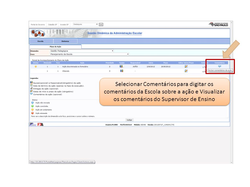 Selecionar Comentários para digitar os comentários da Escola sobre a ação e Visualizar os comentários do Supervisor de Ensino