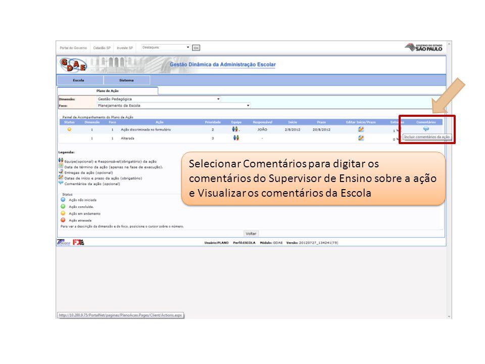 Selecionar Comentários para digitar os comentários do Supervisor de Ensino sobre a ação e Visualizar os comentários da Escola