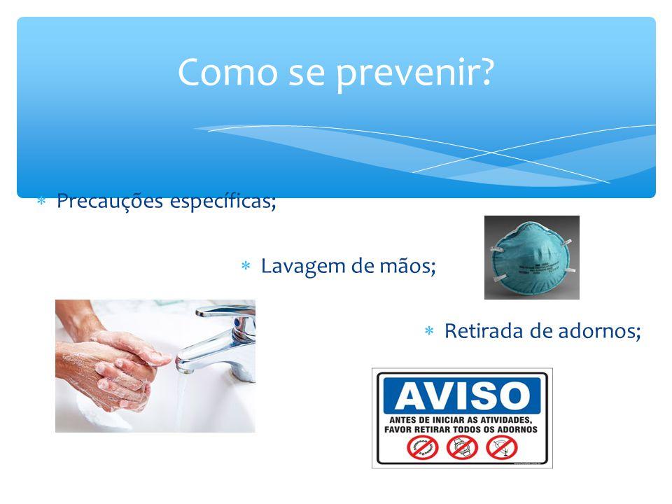 Como se prevenir Precauções específicas; Lavagem de mãos;