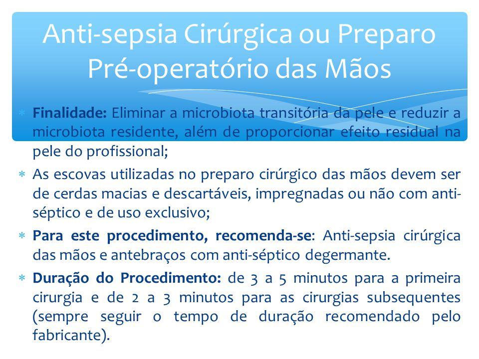 Anti-sepsia Cirúrgica ou Preparo Pré-operatório das Mãos