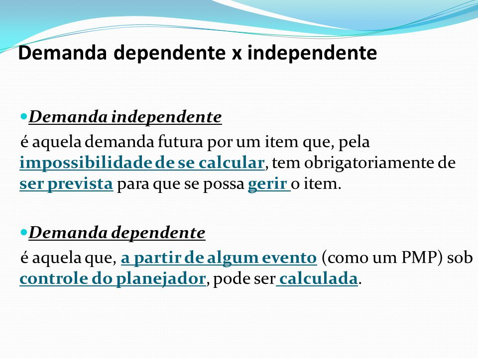 Demanda dependente x independente