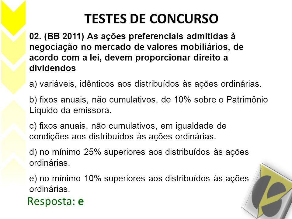 TESTES DE CONCURSO Resposta: e