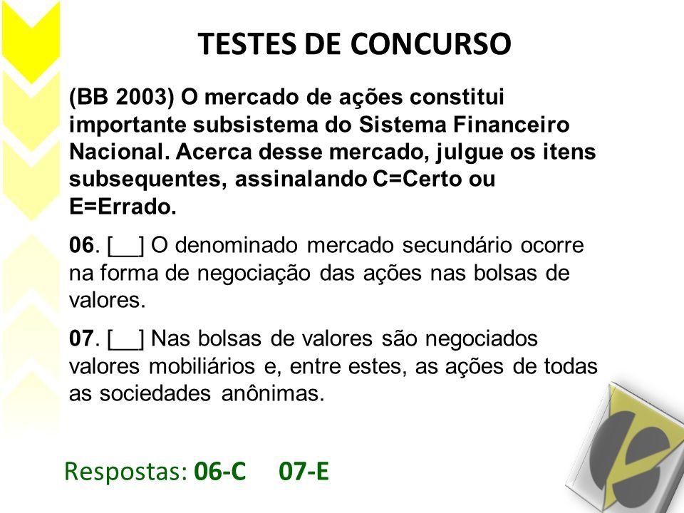 TESTES DE CONCURSO Respostas: 06-C 07-E