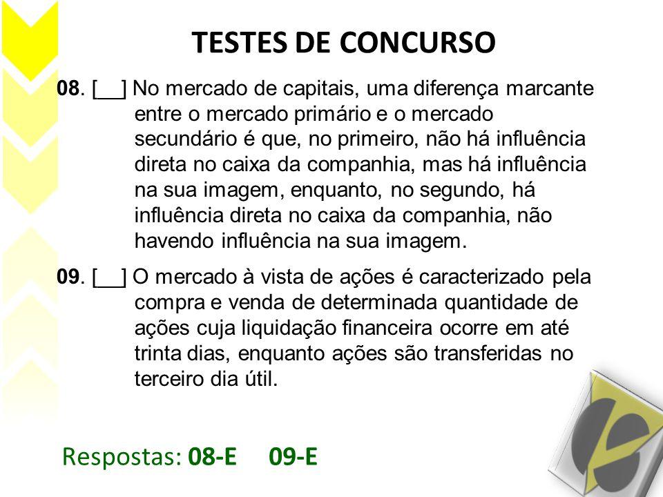 TESTES DE CONCURSO Respostas: 08-E 09-E
