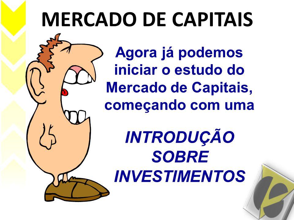 MERCADO DE CAPITAIS INTRODUÇÃO SOBRE INVESTIMENTOS