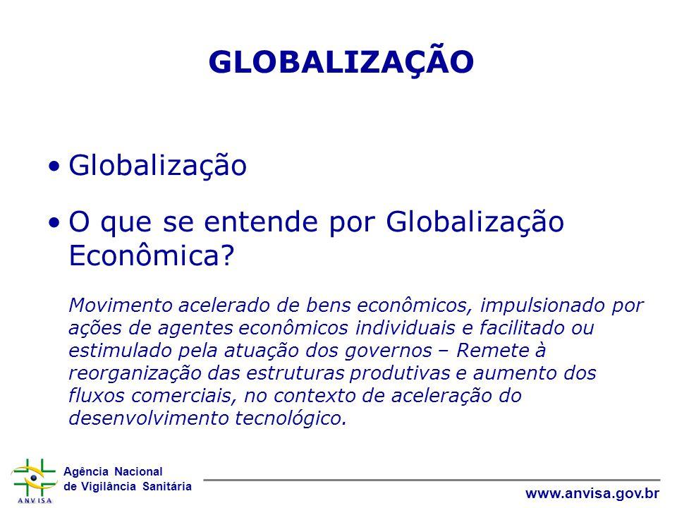 GLOBALIZAÇÃO Globalização O que se entende por Globalização Econômica