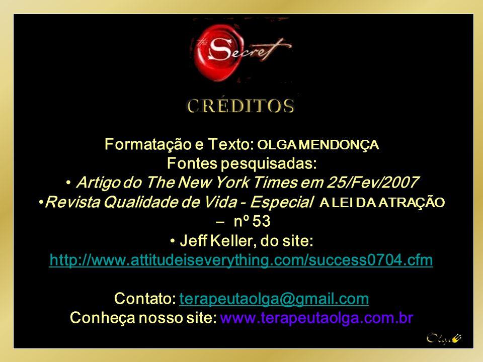 Formatação e Texto: OLGA MENDONÇA Fontes pesquisadas: