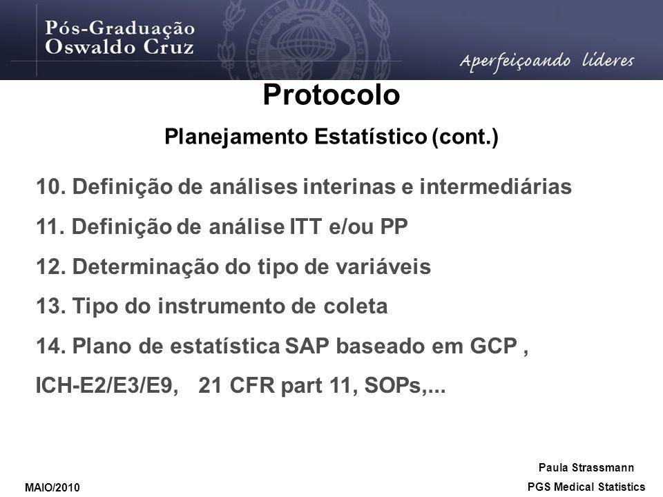 Planejamento Estatístico (cont.) PGS Medical Statistics